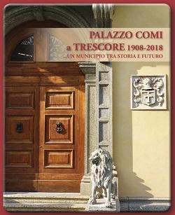 Palazzo Comi a Trescore 1908-2018