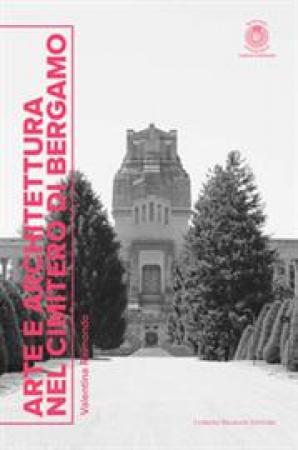 Arte e architettura nel cimitero di Bergamo