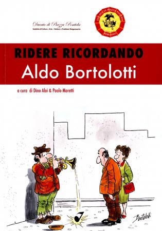 Ridere ricordando Aldo Bortolotti