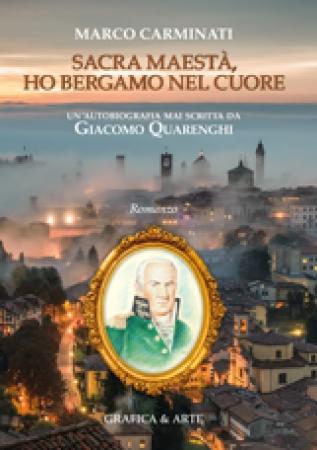 Sacra maestà, ho Bergamo nel cuore